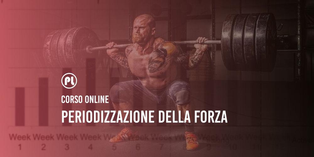 Corso Online Periodizzazione della Forza