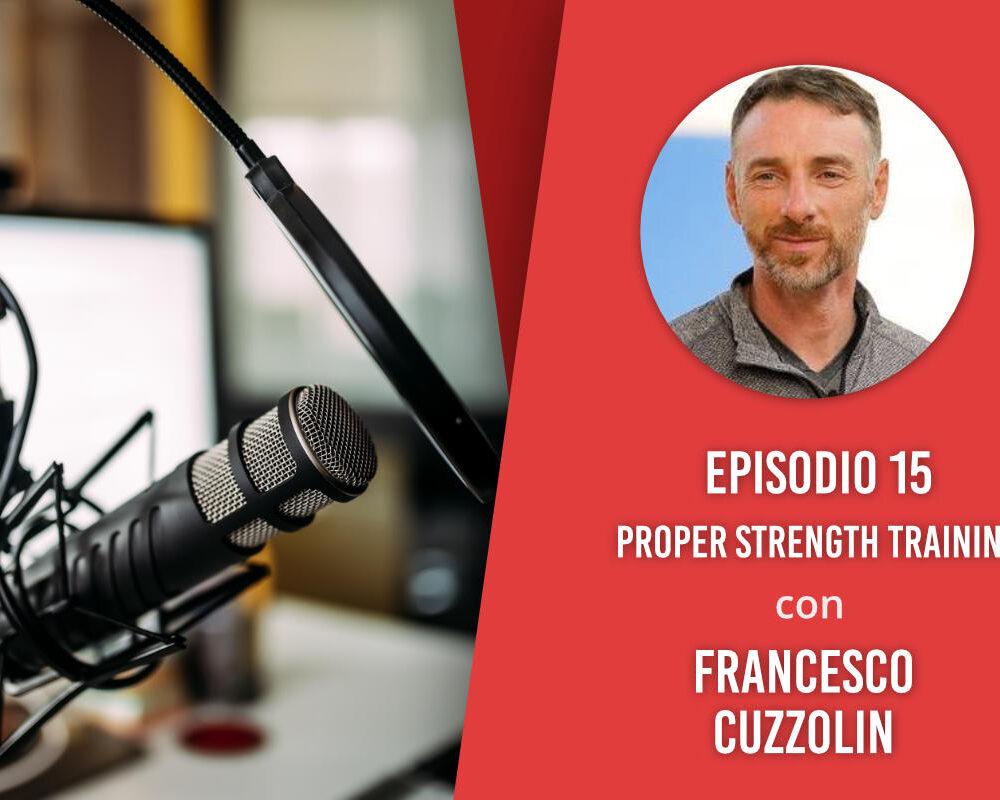Proper Strength Training – Intervista a Francesco Cuzzolin